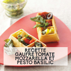 Recette : Gaufre tomate mozzarella et pesto basilic