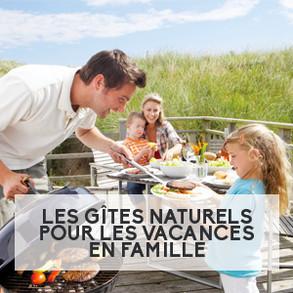 Les gîtes naturels pour les vacances en famille
