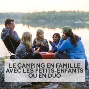 Le camping en famille avec les petits-enfants ou en duo
