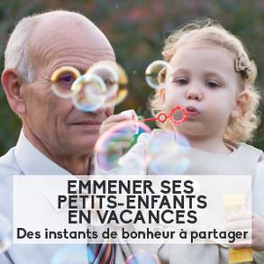 Emmener ses petits-enfants en vacances : des instants de bonheur à partager