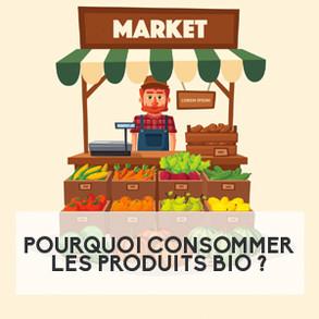 Pourquoi consommer les produits bio ?