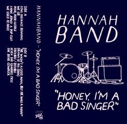 Hannahband - Honey, I'm A Bad Singer