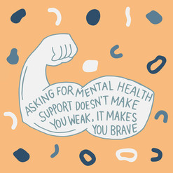 Asking for support makes you brave