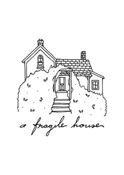 A Fragile House