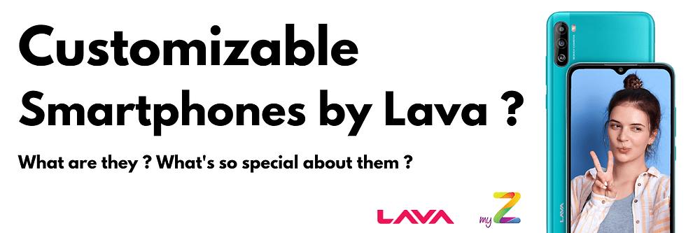 Lava-customizable-smartphones-2021