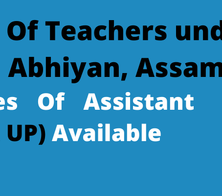 Assam Teacher Recruitment 2020: 3753 Assistant Teacher (LP & UP) Vacancies
