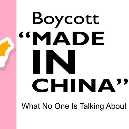 """Boycott """"Made In China"""": What No One Is Talking About"""