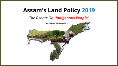 Assam's Land Policy 2019: The Debate on Indigenous People