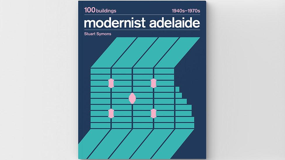Modernist Adelaide: 100 Buildings 1940s–1970s