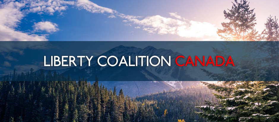 Exciting News! Next Step for Liberty Coalition Canada