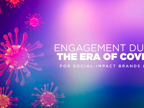 Engagement During the Era of COVID-19