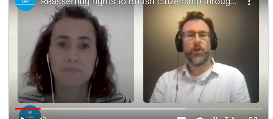 Reasserting rights to British citizenship through registration (by Bloomsbury Legal)