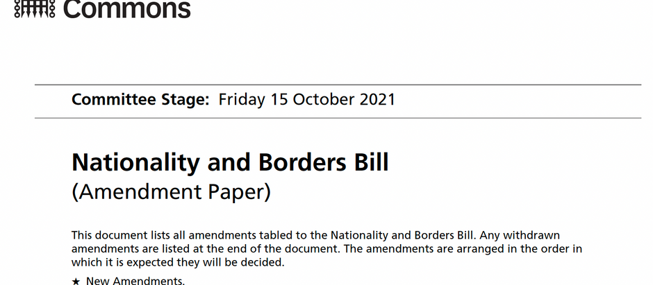 Nationality and Borders Bill(Amendment Paper) Committee Stage: Monday 18 October 2021