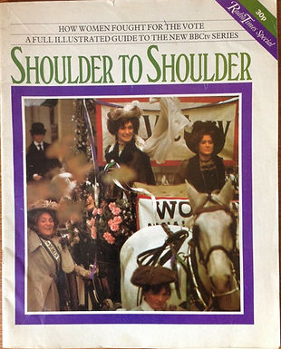 """May 2019: Radio Times Special Edition - The Suffragettes  """"Shoulder To Shoulder"""" TV Series"""