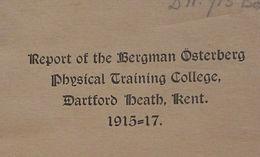 February 2020: Report of the Bergman-Österberg Physical Education Training College, Dartford Heath, Kent 1915 - 1917.