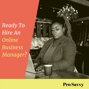 Five Ways To Know You're Ready To Hire An Online Business Manager