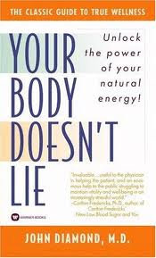 Your Body Doesnt Lie, By John Diamons MD
