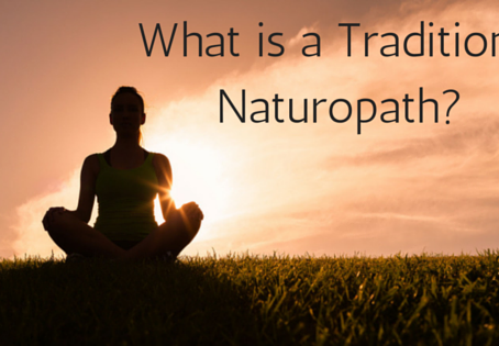 What is a Traditional Naturopath?