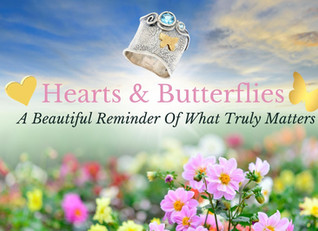 Hearts & Butterflies - A Beautiful Reminder Of What Truly Matters!