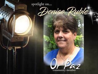 Denise Ruble - Or Paz Community Member for July 2018