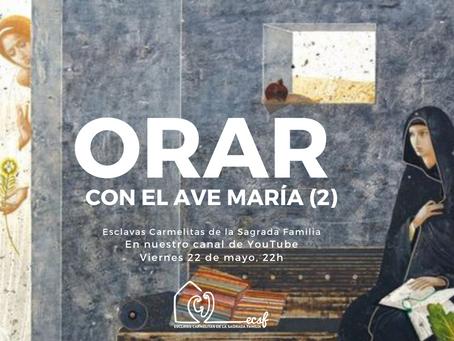 ORAMOS CON EL AVE MARÍA (II)