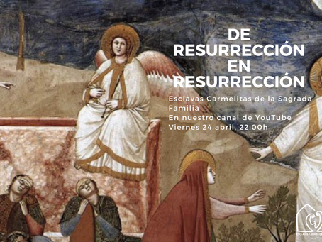 De resurrección en resurrección