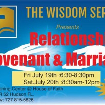 The Wisdom Series Presents: Relationship, Covenant & Marriage 2 Day Seminar