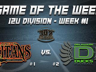 12U Game of Week (Week #1) - Titans vs. Ducks
