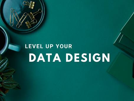 Level Up Your Data Design Strategy