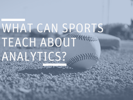 What Can Sports Teach About Analytics?