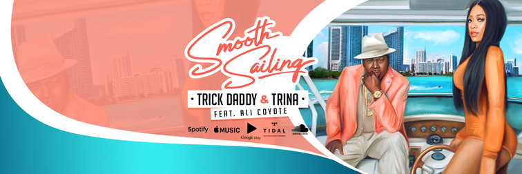 Banner Design For Love & Hip Hop Miami Trick Daddy & Trina Smooth Sailing