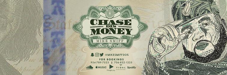 Banr Design For Slip-N-Slide Recording Artist Mike Smiff Chase Dis Money
