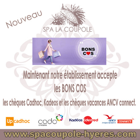 Nouveau au Spa La Coupole nous acceptons les BONS COS.