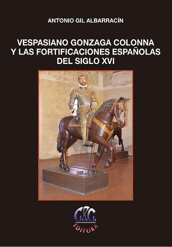 Vespasiano Gonzaga Colonna y las fortificaciones españolas del siglo XVI
