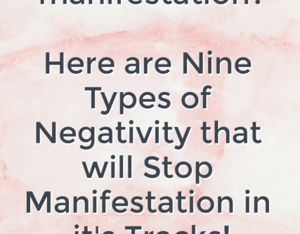 Nine Types of Negativity that will Stop Manifestation in it's Tracks!