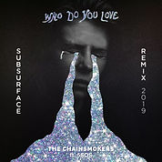 The Chainsmokers & 5 Seconds Of Summer - Who Do You Love (Subsurface Remix)