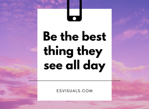 Be the best thing they'll see all day.