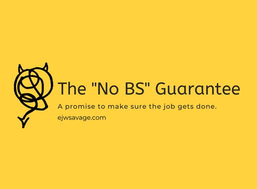 "The ""No BS"" Guarantee"