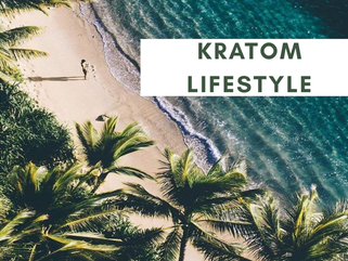 The Kratom Lifestyle
