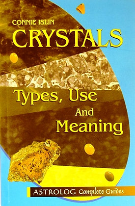 Crystals, Types, Use & Meaning