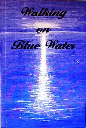 Walking on Blue Water