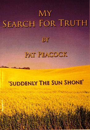 My Search for Truth by Pat Peacock