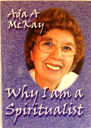 Why I am a Spiritualist by Ada McKay