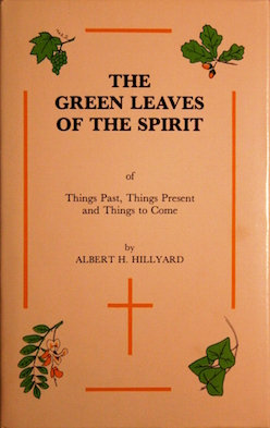 The Green Leaves of the Spirit by Albert Hillyard