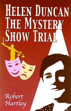Helen Duncan. The Mystery Show Trial