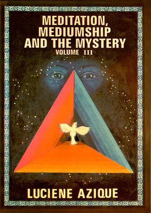 Meditation, Mediumship and the Mystery