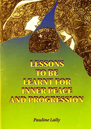 Lessons to be Learnt for Inner Peace & Progression