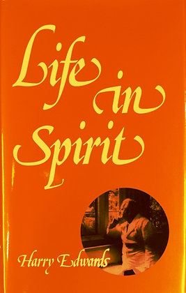 Life in Spirit by Harry Edwards