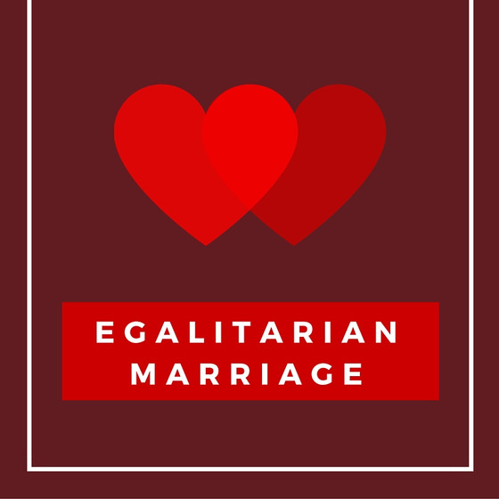 Why Marriage Must Be Egalitarian