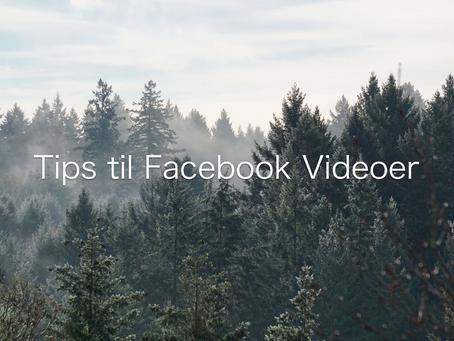 Tips til Facebook Videoer